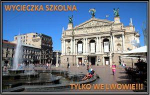 Wycieczka szkolna TYLKO WE LWOWIE!!!